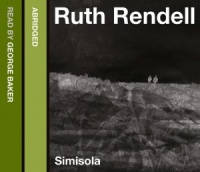 Simisola written by Ruth Rendell performed by George Baker on CD (Abridged)