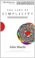 The Laws of Simplicity - Design, Technology, Business and Life written by John Maeda performed by Nick Podehl on CD (Unabridged)