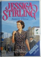 Sisters Three written by Jessica Stirling performed by Vivien Heilbron on Cassette (Unabridged)