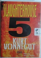 Slaughterhouse 5 written by Kurt Vonnegut performed by William Dufris and  on Cassette (Unabridged)