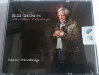 Slim Chances with Additions and Afterthoughts written by Edward Petherbridge performed by Edward Petherbridge on CD (Abridged)
