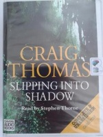 Slipping into Shadow written by Craig Thomas performed by Stephen Thorne on Cassette (Unabridged)