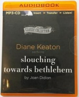 Slouching Towards Bethlehem written by Joan Didion performed by Diane Keaton on MP3 CD (Unabridged)