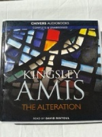 The Alteration written by Kingsley Amis performed by David Rintoul on CD (Unabridged)