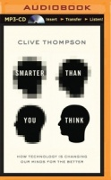 Smarter Than You Think - How Technology written by Clive Thompson performed by Jeff Cummings on MP3 CD (Unabridged)
