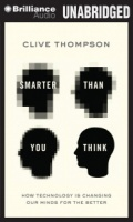 Smarter Than You Think - How Technology written by Clive Thompson performed by Jeff Cummings on CD (Unabridged)