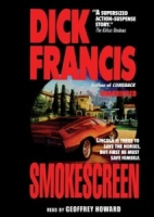 Smokescreen written by Dick Francis performed by Geoffrey Howard on MP3 CD (Unabridged)