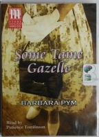 Some Tame Gazelle written by Barbara Pym performed by Patience Tomlinson on MP3 CD (Unabridged)