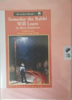 Someday The Rabbi Will Leave written by Harry Kemelman performed by George Guildall on Cassette (Unabridged)