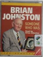 Someone Who Was written by Brian Johnston performed by Brian Johnston on Cassette (Abridged)