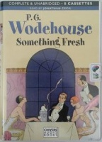Something Fresh written by P.G. Wodehouse performed by Jonathan Cecil on Cassette (Unabridged)