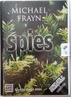 Spies written by Michael Frayn performed by Martin Jarvis on Cassette (Unabridged)
