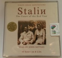 Stalin - The Court of the Red Tsar written by Simon Sebag Montefiore performed by John Nettles on CD (Abridged)