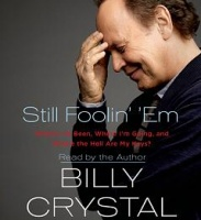 Still Foolin' 'Em written by Billy Crystal performed by Billy Crystal on CD (Unabridged)