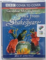 Stories from Shakespeare written by Geraldine McCaughrean performed by James Wilby on Cassette (Unabridged)