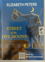 Street of the Five Moons written by Elizabeth Peters performed by Barbara Rosenblat on Cassette (Unabridged)