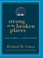 Strong at the Broken Places written by Richard M. Cohen performed by Mel Foster on MP3 CD (Unabridged)