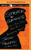 Struck by Genius - How a Brain Injury made Me a Mathematical Marvel written by Jason Padgett performed by Jeff Cummings on MP3 CD (Unabridged)