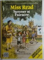 Summer at Fairacre written by Mrs Dora Saint as Miss Read performed by Prunella Scales on Cassette (Unabridged)