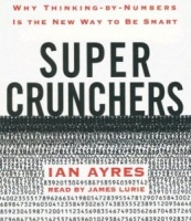 Super Crunchers written by Ian Ayers performed by James Lurie on CD (Abridged)