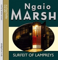 Surfeit of Lampreys written by Ngaio Marsh performed by Anton Lesser on CD (Abridged)