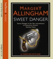 Sweet Danger written by Margery Allingham performed by Philip Franks on CD (Abridged)