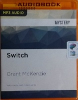 Switch written by Grant McKenzie performed by Noah Michael Levine on MP3 CD (Unabridged)