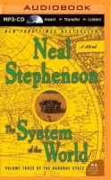 The System of the World written by Neal Stephenson performed by Simon Prebble, Kevin Pariseau and Neal Stephenson on MP3 CD (Unabridged)