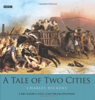 A Tale of Two Cities written by Charles Dickens performed by BBC Full Cast Dramatisation and Robert Lindsay on CD (Abridged)