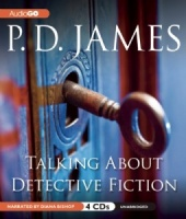 Talking About Detective Fiction written by P.D. James performed by Diana Bishop on CD (Unabridged)