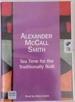Tea Time for the Traditionally Built written by Alexander McCall-Smith performed by Caroline Lennon on Cassette (Unabridged)