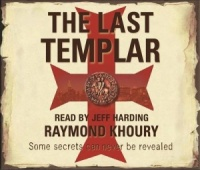The Last Templar written by Raymond Khoury performed by Jeff Harding on CD (Abridged)