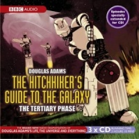 The Hitch-Hiker's Guide to the Galaxy - Tertiary Phase written by Douglas Adams performed by BBC Full Cast Dramatisation on CD (Abridged)