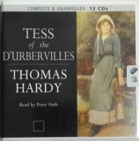 Tess of the D'Urbervilles written by Thomas Hardy performed by Peter Firth on CD (Unabridged)