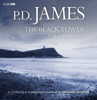 The Black Tower written by P.D. James performed by Michael Jayston on CD (Unabridged)