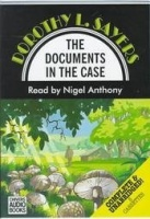 The Documents in the Case written by Dorothy L. Sayers performed by Nigel Anthony on Cassette (Unabridged)