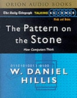 The Pattern in the Stone written by W. Daniel Hillis performed by Adam Hart-Davies on Cassette (Abridged)