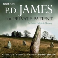The Private Patient written by P.D. James performed by Michael Jayston on CD (Unabridged)