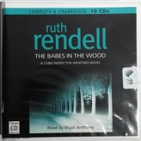 The Babes in the Wood written by Ruth Rendell performed by Nigel Anthony on CD (Unabridged)