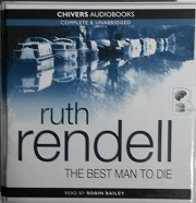 The Best Man to Die written by Ruth Rendell performed by Robin Bailey on CD (Unabridged)