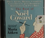 The Best of Noel Coward written by Noel Coward and Maria Aitken performed by Polly Adams, Michael Cochrane, Clive Francis and Jane Horrocks on CD (Abridged)