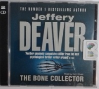 The Bone Collector written by Jeffery Deaver performed by Kerry Shale on CD (Abridged)