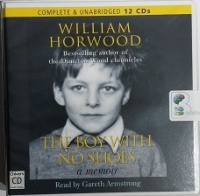 The Boy with No Shoes written by William Horwood performed by Gareth Armstrong on CD (Unabridged)