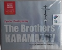 The Brothers Karamazov written by Fyodor Dostoyevsky performed by Constantine Gregory on CD (Unabridged)