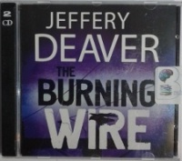 The Burning Wire written by Jeffery Deaver performed by Kerry Shale on CD (Abridged)