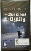 The Business of Dying written by Simon Kernick performed by Dave John on Cassette (Unabridged)