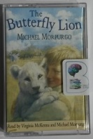 The Butterfly Lion written by Michael Morpurgo performed by Virginia McKenna and Michael Morpurgo on Cassette (Unabridged)