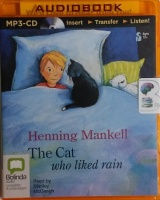 The Cat who liked Rain written by Henning Mankell performed by Stanley McGeagh on MP3 CD (Unabridged)