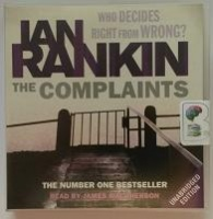 The Complaints written by Ian Rankin performed by James MacPherson on CD (Unabridged)