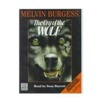 The Cry of the Wolf written by Melvin Burgess performed by Sean Barrett on Cassette (Unabridged)